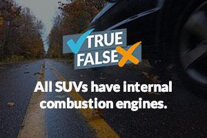 All SUVs have internal combustion engines.