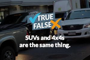 SUVs and 4x4s are the same thing.